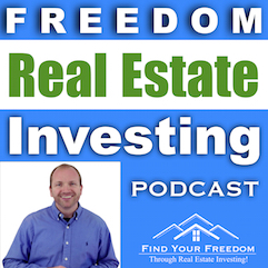 Freedom Real Estate Investing Podcast with Brock Collins