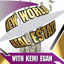 new world real estate podcast with Kemi Egan logo